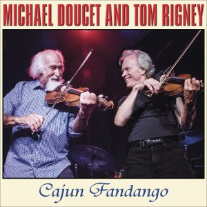 Tom Rigney and Michael Doucet--Cajun Fandango COVER RGB 150
